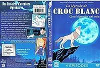 La Legende De Croc Blanc Une Legende Est Nee【DVD】 [並行輸入品]
