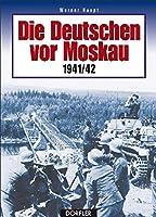 Die Deutschen vor Moskau 1941/42: Bildchronik einer Schlacht der verfehlten Strategie