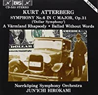 Atterberg: Symphony No. 6 in C Major, Op. 31, Dollar Symphony / A Varmland Rhapsody / Ballad Without Words