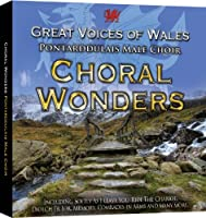 Choral Wonders-Great Voices of Wales