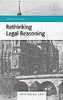 Rethinking Legal Reasoning (Rethinking Law)