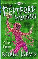 The Deptford Histories: Deptford Histories, The: The Oaken Throne