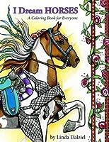 I Dream Horses: A Coloring Book for Everyone