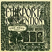 The Best Of The BBC Recordings by Fairport Convention (2008-10-14)
