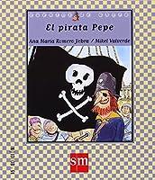 El Pirata Pepe/ Pepe the Pirate (Cuentos De Ahora)