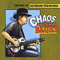 Chaos & Country Blues by Reverend Freakchild (2013-01-01)