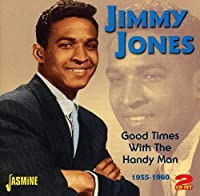 Good Times With The Handy Man 1955-1960 by Jimmy Jones (2011-08-02)
