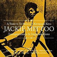Tribute to Reggae's Keyboard King Jackie Mittoo