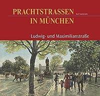 Prachtstrassen in Muenchen: Ludwig- und Maximillianstrasse