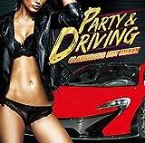 PARTY & DRIVING -GLAMOROUS HOT MIXXX-