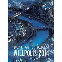 BUMP OF CHICKEN WILLPOLIS 2014