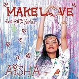 MAKE LOVE feat. BETO PEREZ