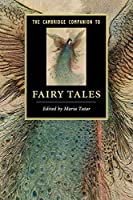 The Cambridge Companion to Fairy Tales (Cambridge Companions to Literature)