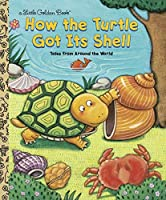 How the Turtle Got Its Shell by Justine Fontes Ron Fontes(2000-12)