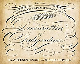 Spencerian Penmanship Practice Book: The Declaration of Independence: Example Sentences with Workbook Pages by [Loong, Schin]