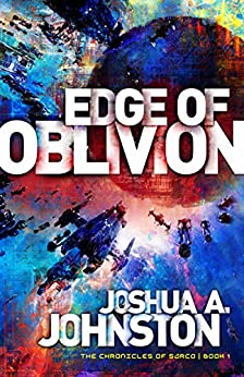 Edge of Oblivion (The Chronicles of Sarco Book 1) by [Johnston, Joshua A.]