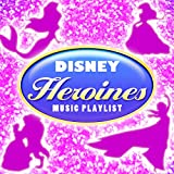 Disney Heroines Music Playlist
