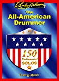 The All American Drummer: 150 Rudimental Swing Solos