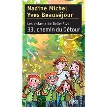 Les Enfants de Belle-Rive: Tome 3 : 33, chemin du Détour (French Edition)
