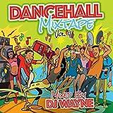 Dancehall Mix Tape Vol.4 (Mixed by DJ Wayne) [Explicit]