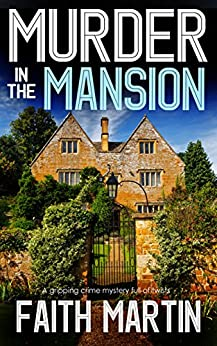 MURDER IN THE MANSION a gripping crime mystery full of twists by [MARTIN, FAITH]