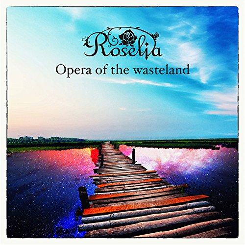 Opera of the wasteland-Roselia