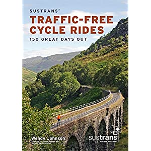 Sustrans' Traffic-Free Cycle Rides: 150 Great Days Out
