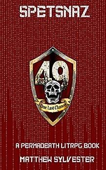 Spetsnaz: A Permadeath LitRPG LitFPS GameLit novel by [Sylvester, Matthew]