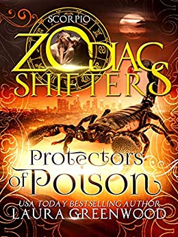 Protectors of Poison: A Zodiac Shifters Paranormal Romance: Scorpio by [Greenwood, Laura, Shifters, Zodiac]