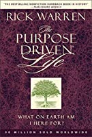 The Purpose-Driven Life: What on Earth Am I Here for (Purpose Driven(r) Life the Purpose Driven(r) Life)