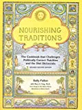 Nourishing Traditions: The Cookbook That Challenges Politically Correct Nutrition and the Diet Dictorats 画像
