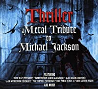 Thriller-a Metal Tribute to Michael Jackson by Various Artists (2013-10-22)