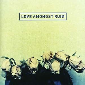 Love Amongst Ruin