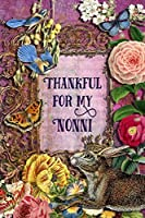 """Thankful For My Nonni: 6"""" x 9"""" Enchanting Nonni Notebook, Multipurpose Jotter Log Book, Wide Ruled Lined Journal, Vintage Antique Collage Scrapbooking Art, Floral Roses, Stars, Butterflies, Rabbit, Bluebird Writing Pad"""