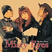 Misty Eyes パーフェクト・ベスト