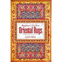 Beginner's Guide To Oriental Rugs - 2nd edition (English Edition)
