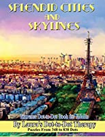 Splendid Cities and Skylines - Extreme Dot-to-dot Book for Adults: Puzzles from 348 to 838 Dots (Fun Dot to Dot for Adults)
