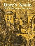 Doré's Spain: All 236 Illustrations from Spain (Dover Fine Art, History of Art)