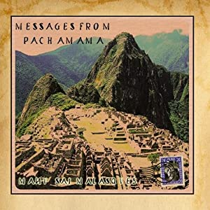 Messages from Pachamama