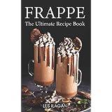 Frappe: The Ultimate Recipe Book
