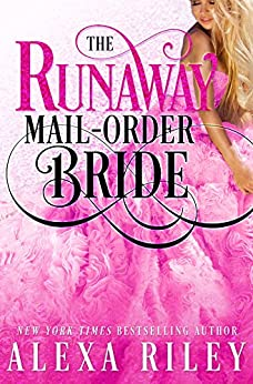 The Runaway Mail-Order Bride by [Riley, Alexa]