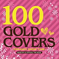 100 Gold Covers~Teramix Show Time~