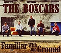 Familiar With the Ground by Boxcars