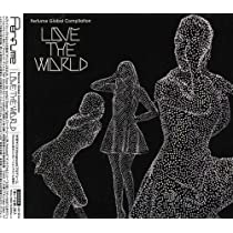 Perfume Global Compilation LOVE THE WORLD(初回限定盤)(DVD付)