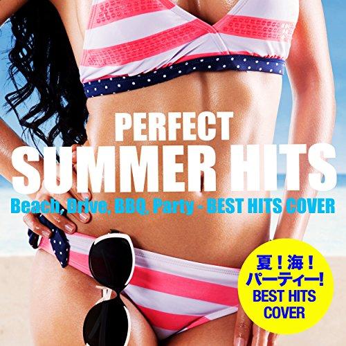 パーフェクト・サマー・ヒッツ (夏!海!ドライブ!BBQ!パーティー!完全版BEST HITS COVER)