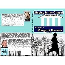 Singing in the Chapel: My Name is Margaret Harman