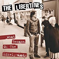 What Became of Likely Lads-Japan by Libertines (2008-01-01)