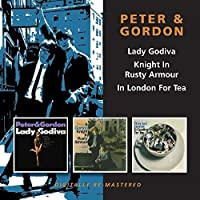 Lady Godiva / Knight in Rusty Armour / In London for Tea by Peter And Gordon (2011-03-15)