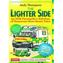 The Lighter Side: An NHS Paramedic's Selection of Humorous Mess Room Tales