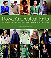 Rowan's Greatest Knits: 30 Years of Knitted Patterns from Rowan Yarns by Rowan Yarns(2009-10-20)